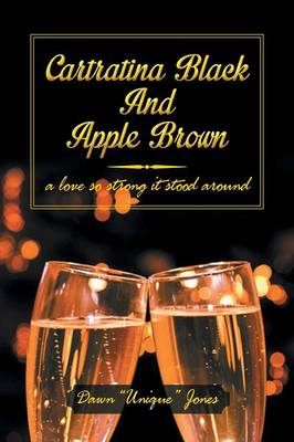 Cartratina Black and Apple Brown: A Love So Strong It Stood Around