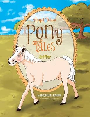 Angel Tales: Pony Tales: Sniffer