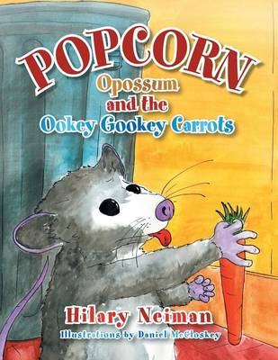 Popcorn Opossum and the Ookey Gookey Carrots