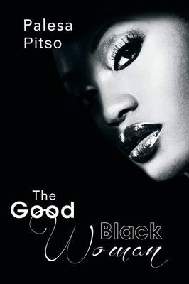 The Good Black Woman