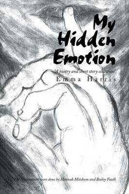 My Hidden Emotion: A Poetry and Short Story Collection