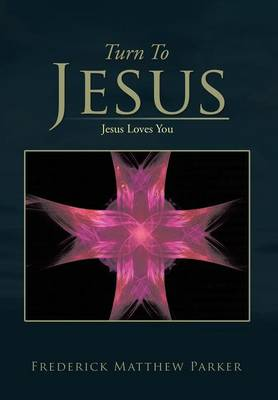 Turn to Jesus: Jesus Loves You