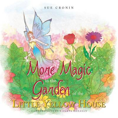 More Magic in the Garden of the Little Yellow House