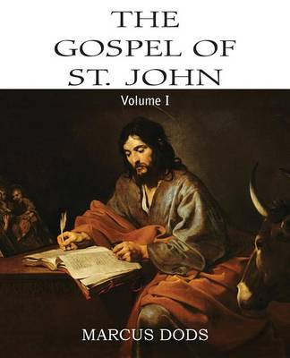The Expositor's Bible: The Gospel of St. John, Vol. I