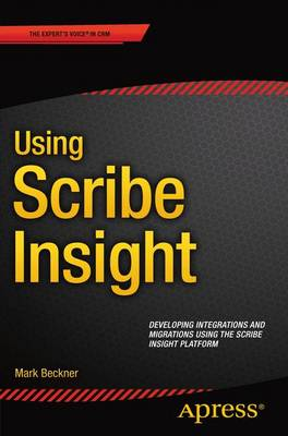 Using Scribe Insight: Developing Integrations and Migrations Using the Scribe Insight Platform: 2015