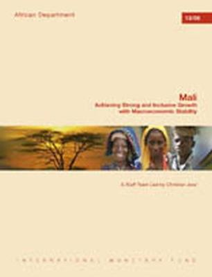 Mali: Achieving Strong and Inclusive Growth with Macroeconomic Stability: 2013
