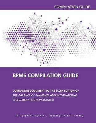 Balance of payments manual and international investment position compilation guide