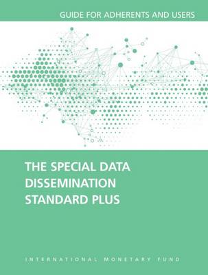 The Special Data Dissemination Standard Plus: Guide for Adherents and Users