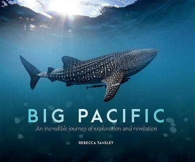 Big Pacific: An Incredible Journey of Exploration and Revelation