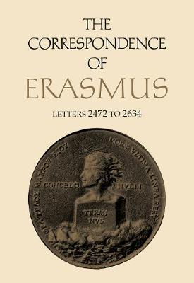 The Correspondence of Erasmus: Letters 2472 to 2634