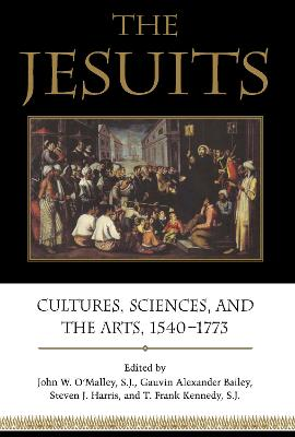 The Jesuits: Cultures, Sciences, and the Arts, 1540-1773
