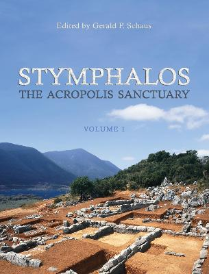 Stymphalos, Volume One: The Acropolis Sanctuary