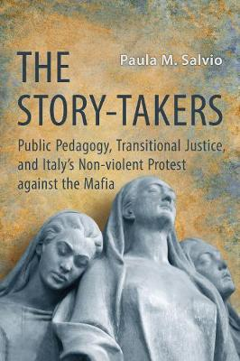 The Story-Takers: Public Pedagogy, Transitional Justice, and Italy's Non-Violent Protest against the Mafia