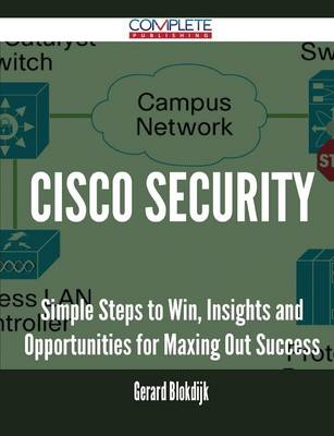 Cisco Security - Simple Steps to Win, Insights and Opportunities for Maxing Out Success