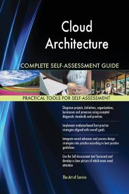 Cloud Architecture Complete Self-Assessment Guide