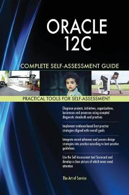 Oracle 12c Complete Self-Assessment Guide