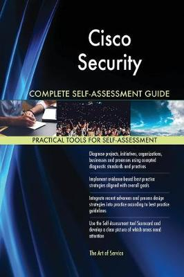 Cisco Security Complete Self-Assessment Guide