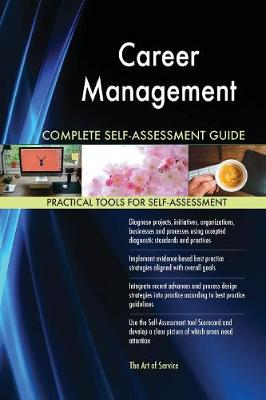 Career Management Complete Self-Assessment Guide