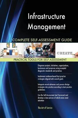Infrastructure Management Complete Self-Assessment Guide