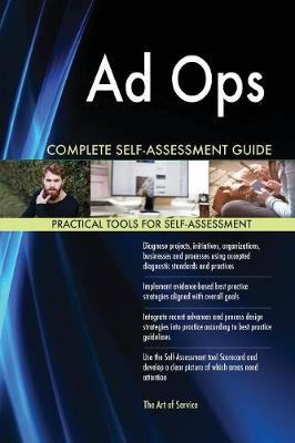Ad Ops Complete Self-Assessment Guide