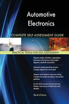 Automotive Electronics Complete Self-Assessment Guide