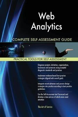 Web Analytics Complete Self-Assessment Guide