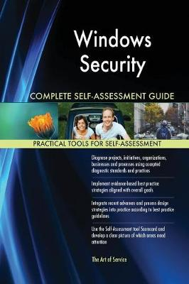 Windows Security Complete Self-Assessment Guide