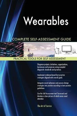 Wearables Complete Self-Assessment Guide