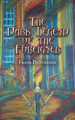 The Dark Legend of the Foreigner