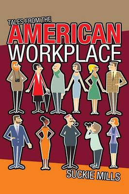 Tales from the American Workplace