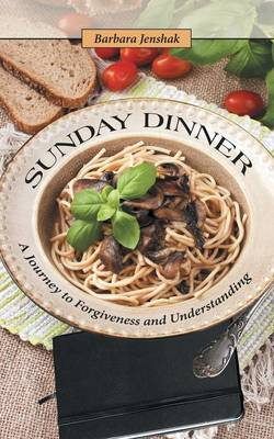 Sunday Dinner: A Journey to Forgiveness and Understanding