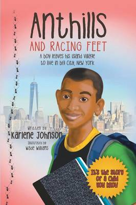 Anthills and Racing Feet: A Boy Leaves His Island Village to Live in Big City, New York
