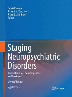 Staging Neuropsychiatric Disorders: Implications for Etiopathogenesis and Treatment