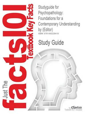 Studyguide for Psychopathology: Foundations for a Contemporary Understanding by (Editor),