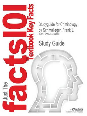 Studyguide for Criminology by Schmalleger, Frank J., ISBN 9780132966757