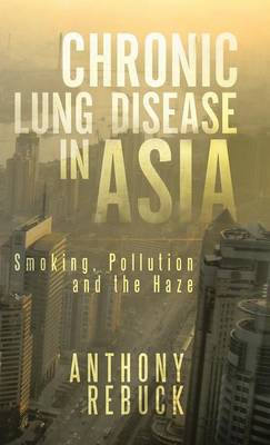 Chronic Lung Disease in Asia: Smoking, Pollution and the Haze