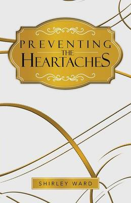 Preventing the Heartaches