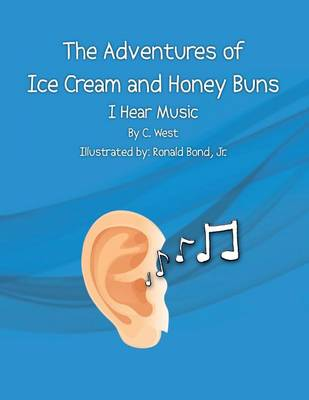 The Adventures of Ice Cream and Honey Buns: I Hear Music