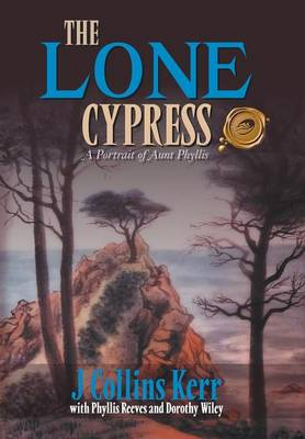 The Lone Cypress: A Portrait of Aunt Phyllis
