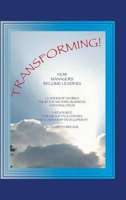 Transforming!: How Managers Become Leaders