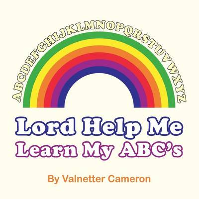 Lord Help Me Learn My ABC's