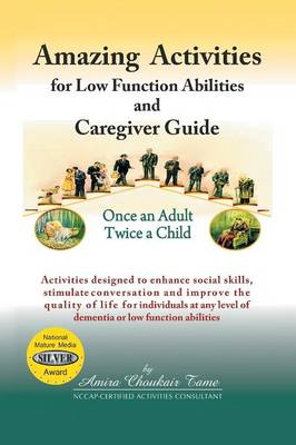 Amazing Activities for Low Function Abilities and Caregiver Guide
