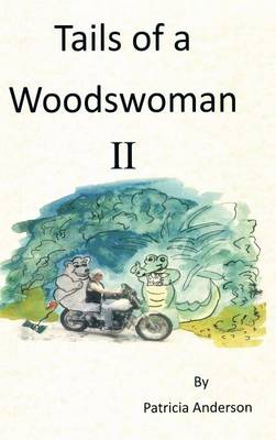 Tails of a Woodswoman II