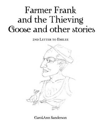 Farmer Frank and the Thieving Goose and Other Stories: 2nd Letter to Emilee