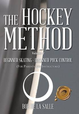 The Hockey Method: Beginner Skating - Beginner Puck Control (for Parents and Instructors)