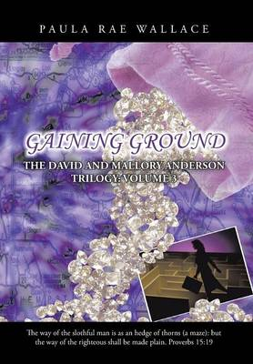 Gaining Ground: The David and Mallory Anderson Trilogy: Volume 3