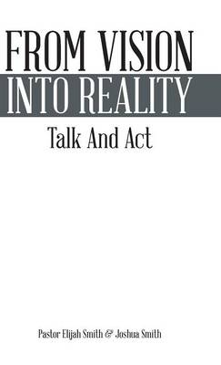 From Vision Into Reality: Talk and ACT