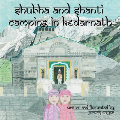 Shubha and Shanti: Camping in Kedarnath