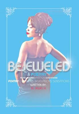 Bejeweled Poetry: Revelations Sensations Creations