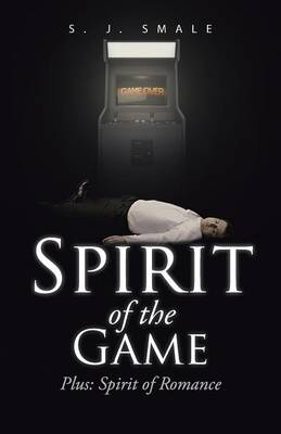 Spirit of the Game: Plus: Spirit of Romance